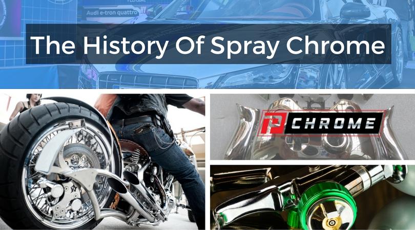 The History Of Spray Chrome
