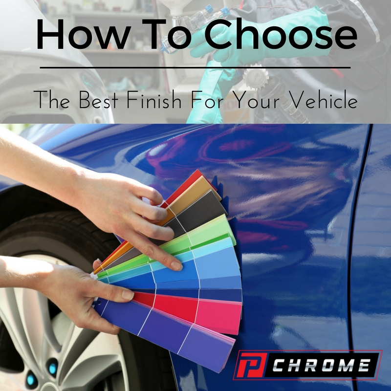 How To Choose The Best Finish For Your Vehicle