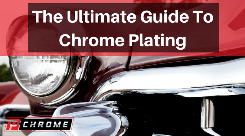 The Ultimate Guide To Chrome Plating