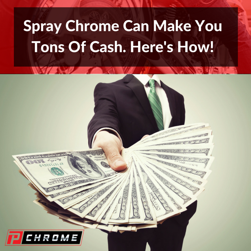 Spray Chrome Can Make You Tons Of Cash. Here's How!